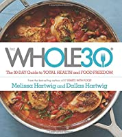 The Whole30: The 30-Day Guide to Total Health and Food Freedom ebook download