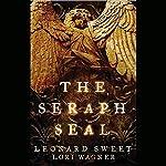 The Seraph Seal | Lori Wagner,Leonard Sweet