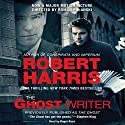The Ghost Writer: A Novel Audiobook by Robert Harris Narrated by Roger Rees
