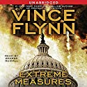 Extreme Measures: A Thriller Audiobook by Vince Flynn