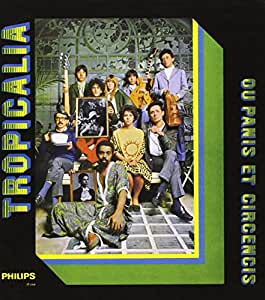 Tropicalia. the Definitive 1968 Classic Brazilian Album Feat. Caetano Veloso, Gilberto Gil, Tom Ze, Os Mutantes, Nara Leao, Gal Costa.