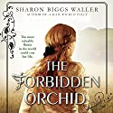 The Forbidden Orchid Audiobook by Sharon Biggs Waller Narrated by Katharine McEwan