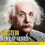 Einstein: A Life of Genius | Alexander Kennedy