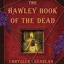 The Hawley Book of the Dead: A Novel (       UNABRIDGED) by Chrysler Szarlan Narrated by Cassandra Campbell