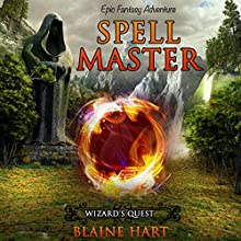Spell Master: Wizard's Quest, Book 1 Audiobook by Blaine Hart Narrated by Jason Damron