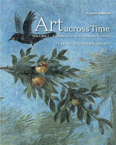 Art Across Time, Vol. 1: Prehistory to the Fourteenth...