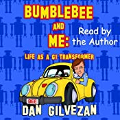 Bumblebee & Me: Life as a G1 Transformer | [Dan Gilvezan]