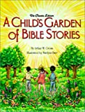 img - for A Child's Garden of Bible Stories book / textbook / text book
