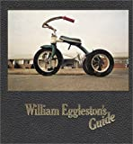 William Eggleston's Guide (0870703781) by Szarkowski, John