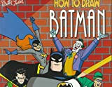 How to Draw Batman (DC Comics How to Draw Books)