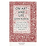On Art and Lifepar John Ruskin