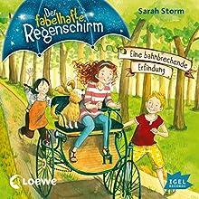 Eine bahnbrechende Erfindung (Der fabelhafte Regenschirm 3) Hörbuch von Sarah Storm Gesprochen von: Sigrid Burkholder