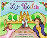 LA Boda: A Mexican Wedding Celebration (0316896268) by Van Laan, Nancy