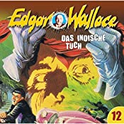 Das indische Tuch (Edgar Wallace 12) | Edgar Wallace