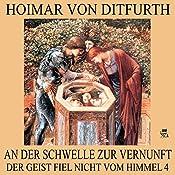 An der Schwelle zur Vernunft (Der Geist fiel nicht vom Himmel 4)   Hoimar von Ditfurth