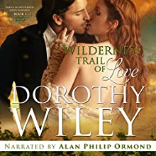 Wilderness Trail of Love: American Wilderness Series, Volume 1 Audiobook by Dorothy Wiley Narrated by Alan Philip Ormond