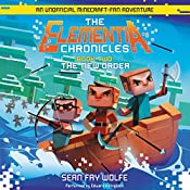 The New Order: The Elementia Chronicles #2 - An Unofficial Minecraft-Fan Adventure | Sean Fay Wolfe