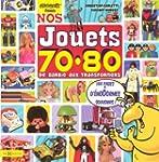 Nos Jouets 70-80 : De Barbie aux Tran...