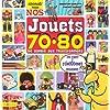 Nos Jouets 70-80 : De Barbie aux Transformers