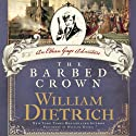 The Barbed Crown: An Ethan Gage Adventure, Book 6 (       UNABRIDGED) by William Dietrich Narrated by William Dufris