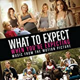 What to Expect When You're Expecting Various Artists