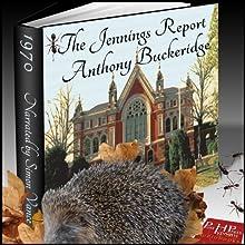 The Jennings Report (       UNABRIDGED) by Anthony Buckeridge Narrated by Simon Vance