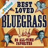 Best Loved Bluegrass: 20 All-Time Favorites