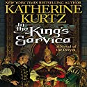 In the King's Service: Childe Morgan Trilogy, Book 1 (       UNABRIDGED) by Katherine Kurtz Narrated by Nick Sullivan