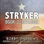 Invasion: Stryker, Book 2   Bobby Andrews