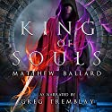 King of Souls: Echoes Across Time, Book 2 (       UNABRIDGED) by Matthew Ballard Narrated by Greg Tremblay