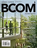 img - for BCOM 5 (with CourseMate Printed Access Card) (New, Engaging Titles from 4LTR Press) by Lehman, Carol M., DuFrene, Debbie D. (2013) Paperback book / textbook / text book