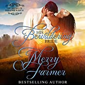 His Bewildering Bride: The Brides of Paradise Ranch - Spicy Version, Book 3 | Merry Farmer