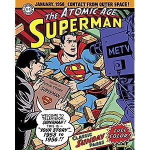 Superman: The Atomic Age Sundays 1953-1956