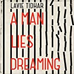 A Man Lies Dreaming | Lavie Tidhar