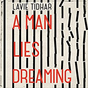 A Man Lies Dreaming | [Lavie Tidhar]