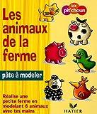 echange, troc Hatier - Les animaux de la ferme : Réalise une petite ferme en modelant 6 animaux avec tes mains