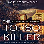 Richard Cottingham: The True Story of the Torso Killer Hörbuch von Jack Rosewood Gesprochen von: Gaius M. Thynne