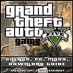 Grand Theft Auto V: Game Cheats, PC, Mods, Download Guide |  Hiddenstuff Entertainment