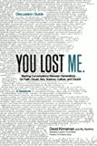 img - for By David Kinnaman You Lost Me Discussion Guide: Starting Conversations Between Generations...On Faith, Doubt, Sex, Sci (Csm) book / textbook / text book