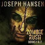 Zombie Rush: Books 1 and 2   Joseph Hansen