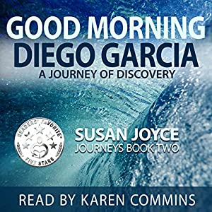 Good Morning Diego Garcia: A Journey of Discovery Audiobook