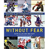 Without Fear: Hockey's 50 Greatest Goaltenders ~ Kevin Allen