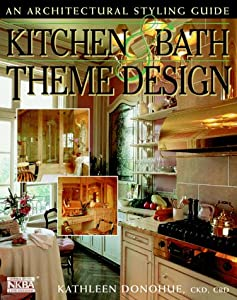 Kitchen And Bath Theme Design An Architectural Styling Guide National Kitchen And Bath