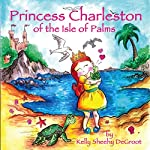 Princess Charleston of the Isle of Palms | Kelly Sheehy DeGroot