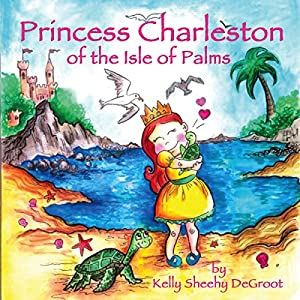 Princess Charleston of the Isle of Palms Audiobook