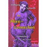"""Die Alien-Connectionvon """"Wolfgang Schwerdt"""""""