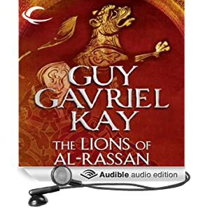 The Lions of Al-Rassan (Unabridged)