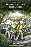 The Adventures of Bubba Jones(TM): Time Traveling Through the Great Smoky Mountains (A National Park Series)