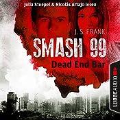 Dead End Bar (Smash99, 5) | J. S. Frank