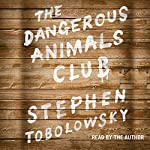 The Dangerous Animals Club | Stephen Tobolowsky